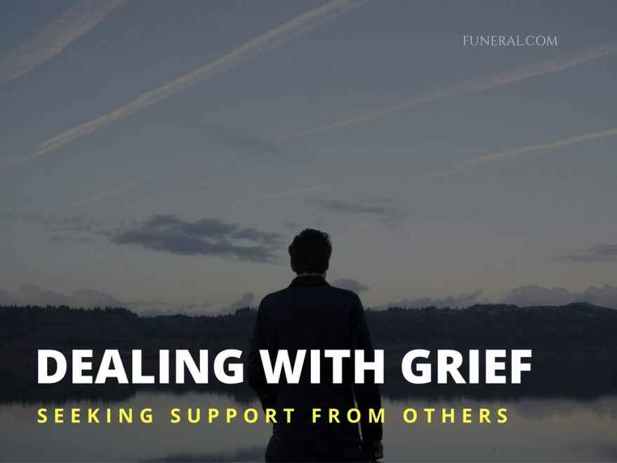 dealing with grief seeking support from others