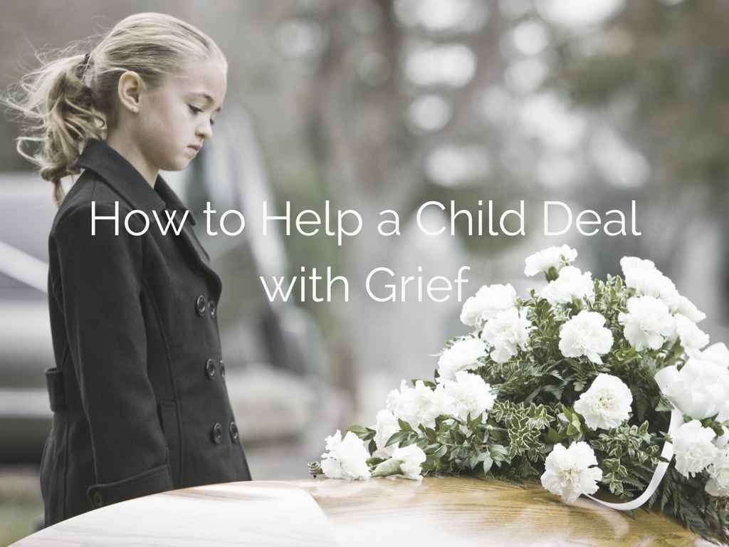 How to Help a Child Deal with Grief